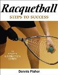 Racquetball : Steps To Success (08 Edition)