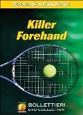 Killer Forehand DVD (Nick Bollettieri's Stroke Instruction)