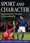 Sport and Character: Reclaiming the Principles of Sportsmanship
