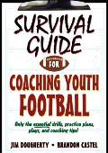Survival Guide for Coaching Youth Football (Survival Guide for Coaching Youth Sports)