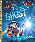 Cars: Mater and the Ghost Light (Little Golden Books) Cover