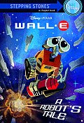 Wall E A Robots Tale