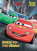 Stick to the Road Disney Pixar Cars