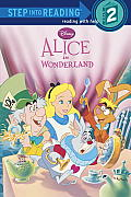 Alice in Wonderland (Disney Alice in Wonderland) (Step Into Reading - Level 2 - Quality) Cover