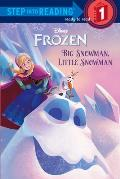 Frozen: Big Snowman, Little Snowman (Step Into Reading: A Step 1 Book)