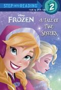 Frozen: A Tale of Two Sisters (Step Into Reading: A Step 2 Book)