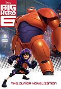 Big Hero 6 Junior Novelization (Disney Big Hero 6) (Junior Novel)
