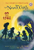 Never Girls #10: On the Trail (Disney: The Never Girls) (Stepping Stone Book)