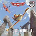 Just Wing It Disney Planes