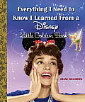Everything I Need to Know I Learned from a Disney Little Golden Book (Disney) (Little Golden Book)