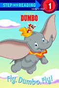 Fly, Dumbo, Fly! (Disney Dumbo) (Step Into Reading - Level 1 - Library)