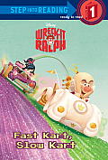 Wreck-It Ralph: Fast Kart, Slow Kart (Step Into Reading - Level 1 - Library) Cover