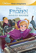 Frozen: Anna's Icy Adventure (Golden First Chapters)