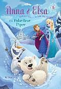 Anna & Elsa #5: The Polar Bear Piper (Disney Frozen)