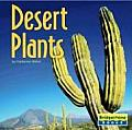 Desert Plants (Life in the World's Biomes)