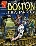 Boston Tea Party (Graphic History) by Matt Doeden
