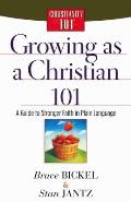 Growing as a Christian 101: A Guide to Stronger Faith in Plain Language (Christianity 101 Series) Cover