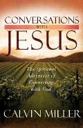 Conversations With Jesus: The Spiritual Adventure Of Connecting With God by Calvin Miller