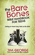 The Bare Bones Bible Handbook for Teens: Getting to Know Every Book in the Bible Cover