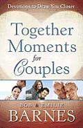 Together Moments for Couples: Devotions to Draw You Closer