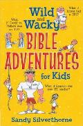 Wild and Wacky Bible Adventures for Kids