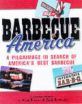 Barbecue America: A Pilgrimage In Search Of America's Best Barbecue by Rick Browne