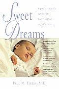 Sweet Dreams A Pediatricians Secrets for Babys Good Nights Sleep