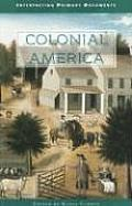 Colonial America: Interpreting Primary Documents