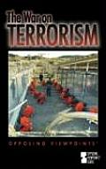 War on Terrorism (Opposing Viewpoints)