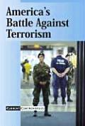America's Battle Against Terrorism (Current Controversies)