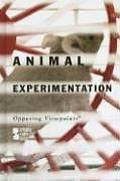 Animal Experimentation (Opposing Viewpoints) Cover