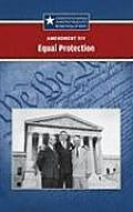 Amendment XIV: Equal Protection (Constitutional Amendments)