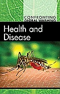 Health and Disease (Confronting Global Warming)