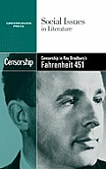 Censorship In Ray Bradbury's Fahrenheit 451 (Social Issues In Literature) by Candice L. Mancini (edt)