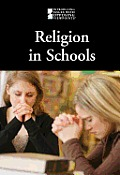 Religion in Schools (Introducing Issues with Opposing Viewpoints)