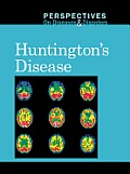 Huntington's Disease (Perspectives on Diseases & Disorders)
