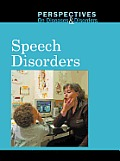 Speech Disorders (Perspectives on Diseases & Disorders)