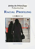 Racial Profiling (Writing the Critical Essay: An Opposing Viewpoints Guide)