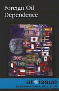 Foreign Oil Dependence (At Issue)