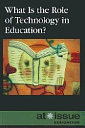 What Is the Role of Technology in Education? (At Issue)