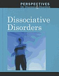 Dissociative Disorders (Perspectives on Diseases & Disorders)