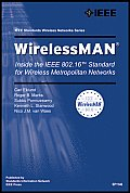 Wireless Man: Inside the IEEE 802.16 Standard for Wireless Metropolitan Networks (IEEE Standards Wireless Networks)