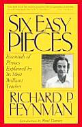 Six Easy Pieces: Essentials of Physics Explained by Its Most Brilliant Teacher with Book Cover