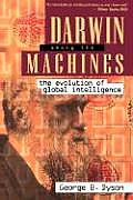 Darwin Among the Machines 1st Edition The Evolution of Global Intelligence
