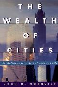 The Wealth of Cities: Revitalizing the Centers of American Life
