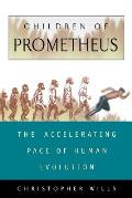 Children of Prometheus: The Accelerating Pace of Human Evolution Cover