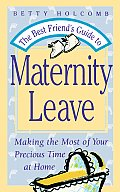 <![CDATA[The Best Friend's Guide To Maternity Leave]]>