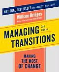 Managing Transitions Making the Most of Change 2nd Edition