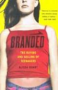Branded: The Buying and Selling of Teenagers Cover