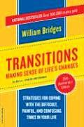 Transitions Making Sense Of Lifes Changes 2nd Edition Updated & Expanded